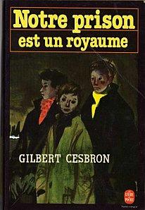 Notre prison est un royaume   par Gilbert Cesbron biblioblog066