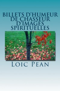 Loic Péan ou l'évidence de la vie. dans J'aime billets_dhumeur_de__cover_for_kindle-199x300